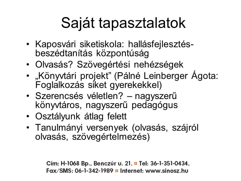 Saját tapasztalatok Kaposvári siketiskola: hallásfejlesztés- beszédtanítás központúság Olvasás.
