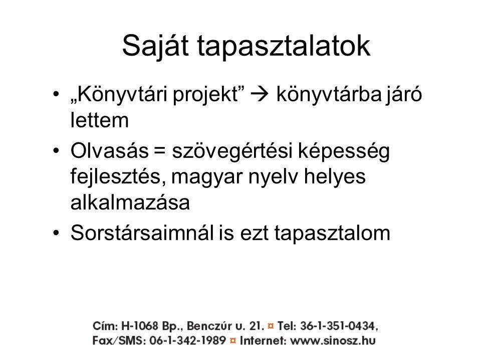 """Saját tapasztalatok """"Könyvtári projekt  könyvtárba járó lettem Olvasás = szövegértési képesség fejlesztés, magyar nyelv helyes alkalmazása Sorstársaimnál is ezt tapasztalom"""
