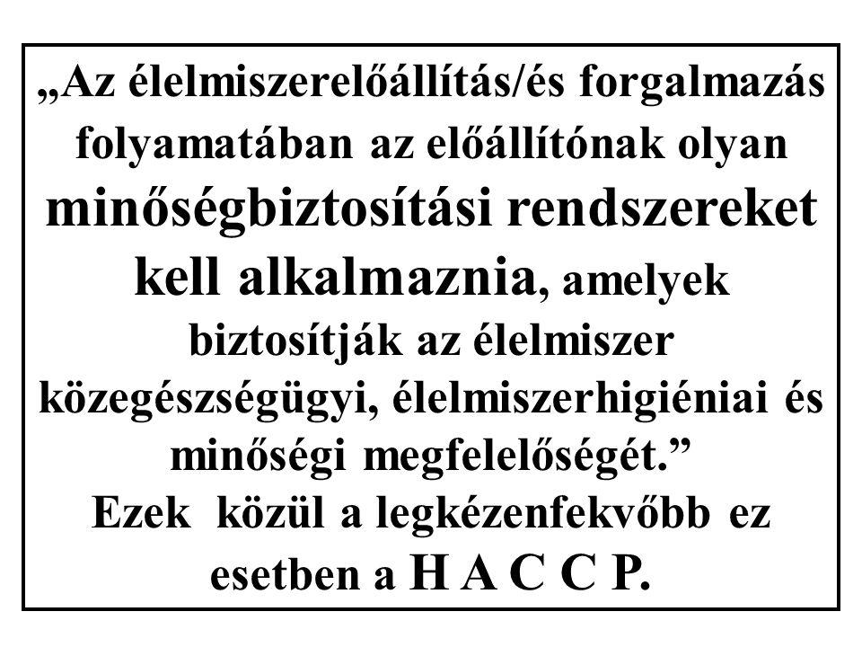 a GMP lényege: 6 P 1. P eople (emberek) 2. P rocesses (folyamatok) 3. P rocedurs (eljárásmódok) 4. P remises (feltételek) 5. P roducts (termékek) 6. P