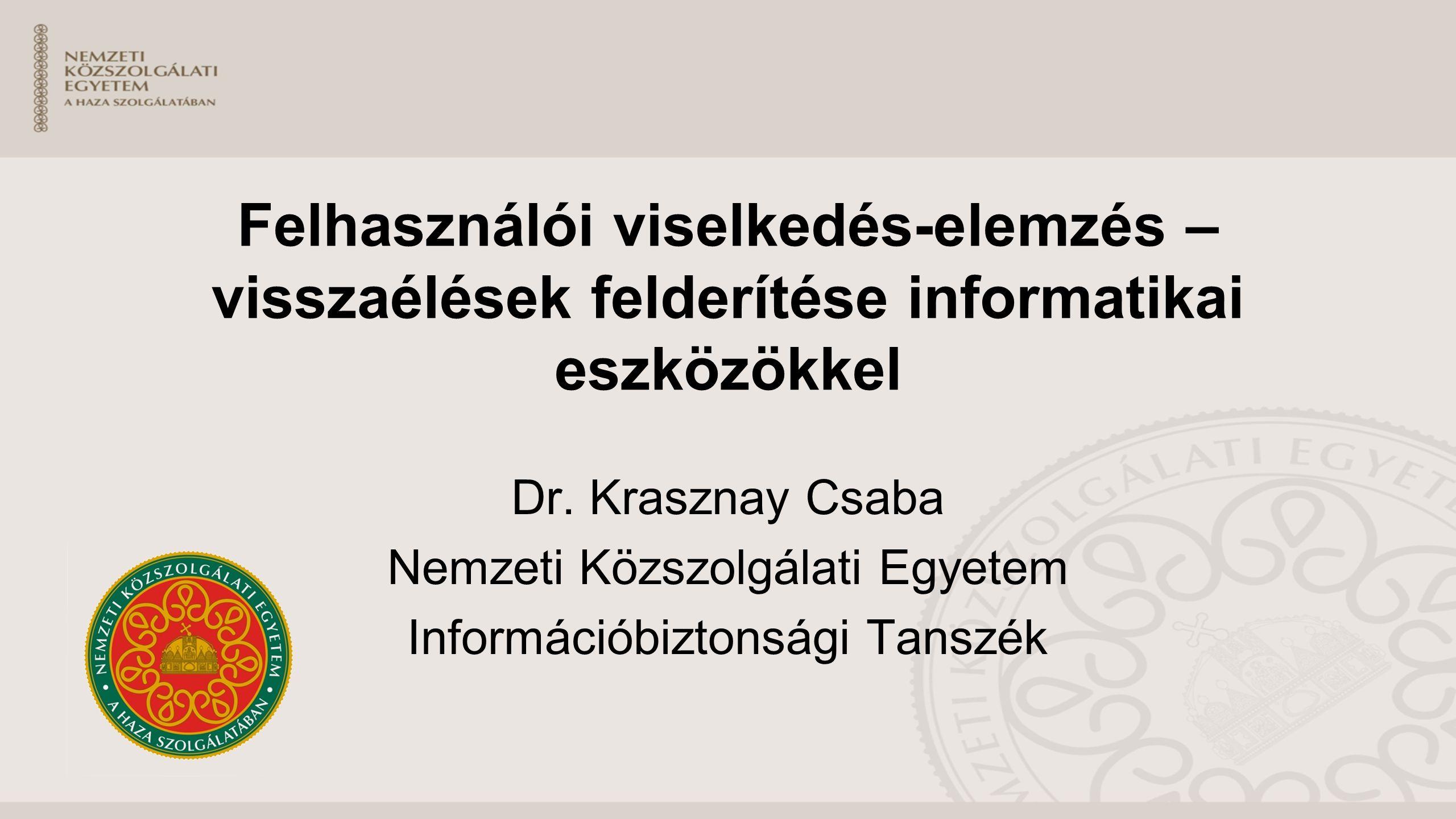 Felhasználói viselkedés-elemzés – visszaélések felderítése informatikai eszközökkel Dr.