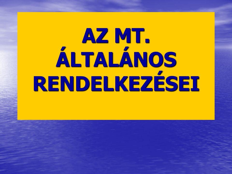AZ MT. ÁLTALÁNOS RENDELKEZÉSEI