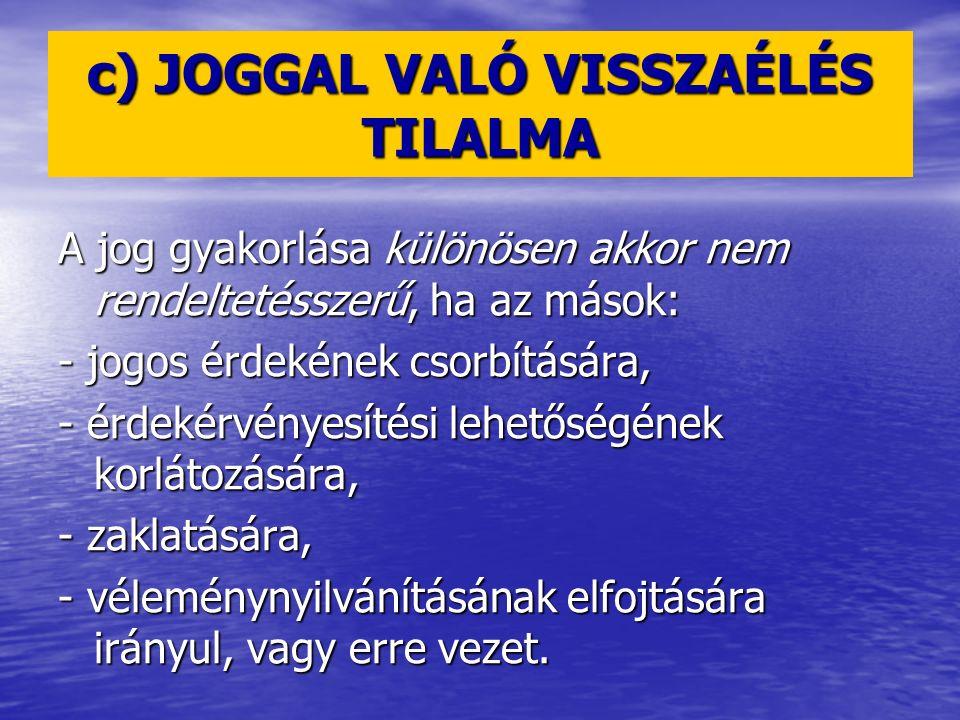 MILYEN SZABÁLYOKAT KERESSEK.2003. évi CXXV.