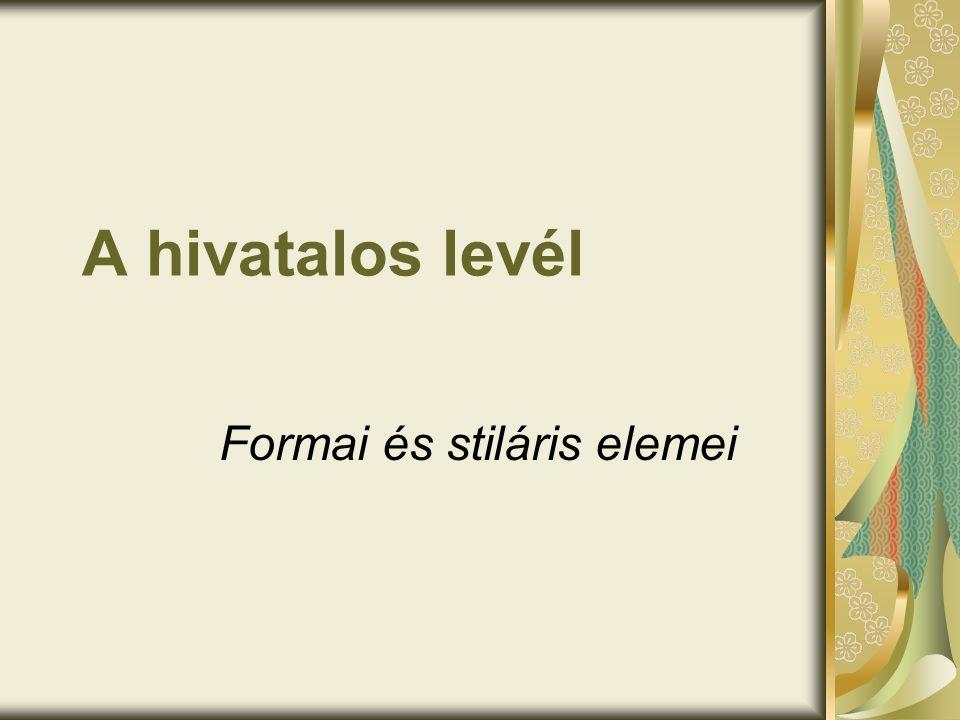 A hivatalos levél Formai és stiláris elemei