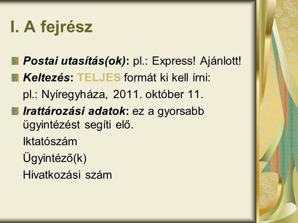 I. A fejrész Postai utasítás(ok): pl.: Express. Ajánlott.