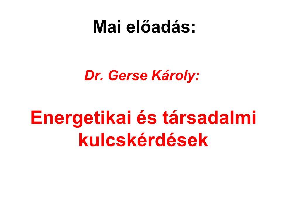 Mai előadás: Dr. Gerse Károly: Energetikai és társadalmi kulcskérdések