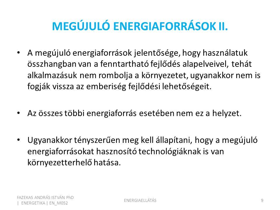 MEGÚJULÓ ENERGIAFORRÁSOK II.
