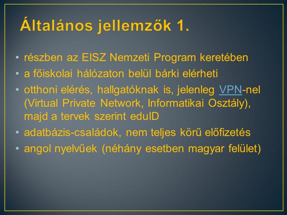 részben az EISZ Nemzeti Program keretében a főiskolai hálózaton belül bárki elérheti otthoni elérés, hallgatóknak is, jelenleg VPN-nel (Virtual Privat