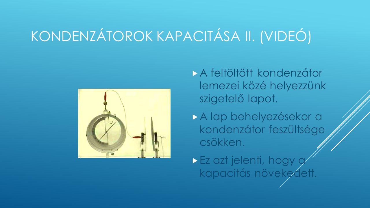 KONDENZÁTOROK KAPACITÁSA II.