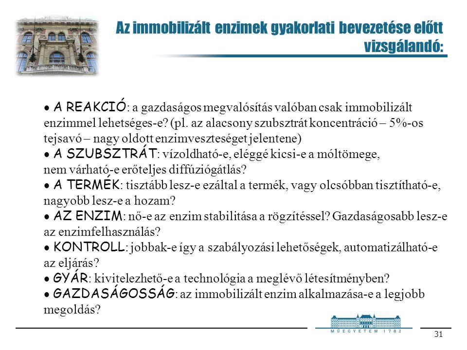 31  A REAKCIÓ : a gazdaságos megvalósítás valóban csak immobilizált enzimmel lehetséges-e.