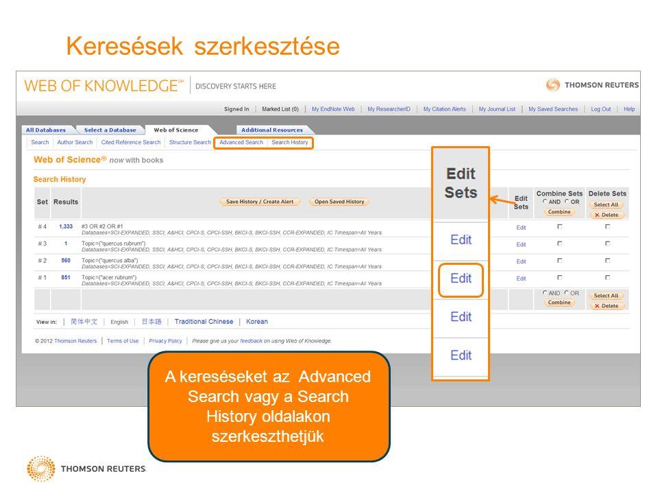 Keresések szerkesztése A kereséseket az Advanced Search vagy a Search History oldalakon szerkeszthetjük