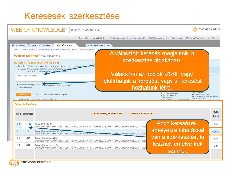 Keresések szerkesztése A választott keresés megjelenik a szerkesztés ablakában.