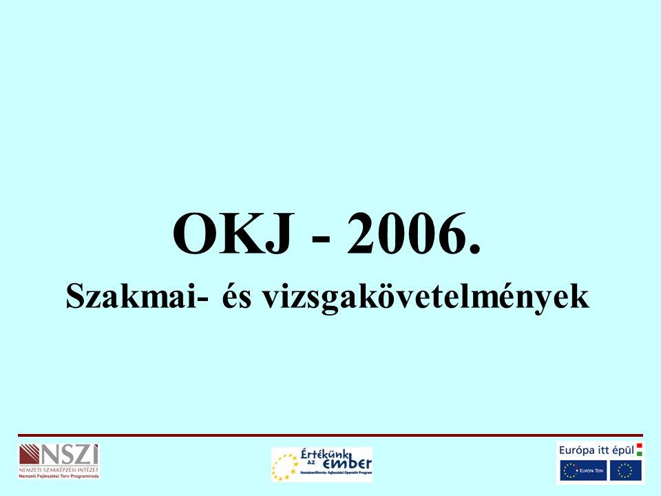 OKJ - 2006. Szakmai- és vizsgakövetelmények