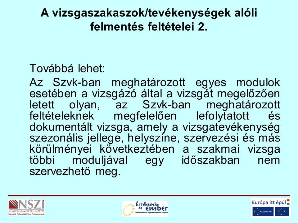 A vizsgaszakaszok/tevékenységek alóli felmentés feltételei 2.