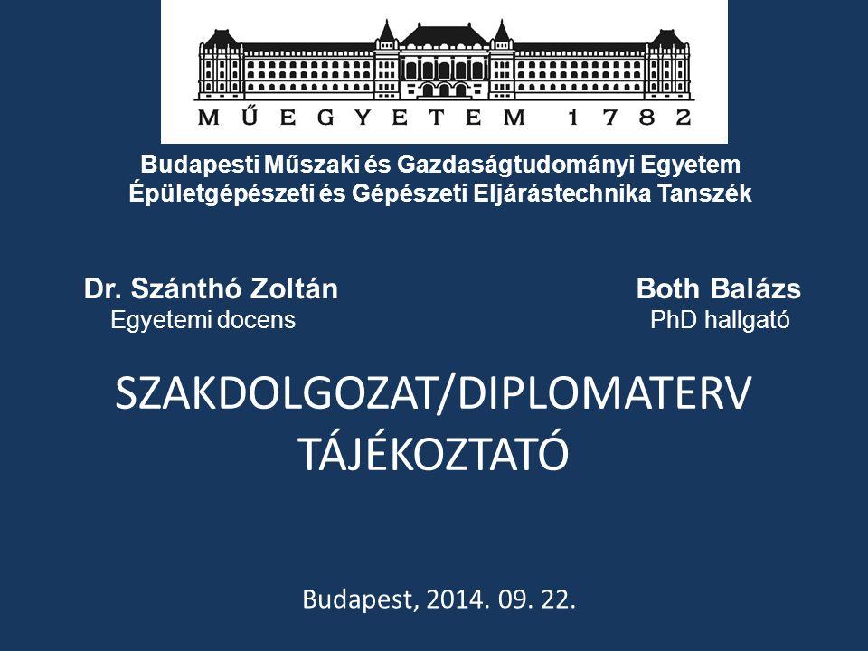 SZAKDOLGOZAT/DIPLOMATERV TÁJÉKOZTATÓ Budapest, 2014.