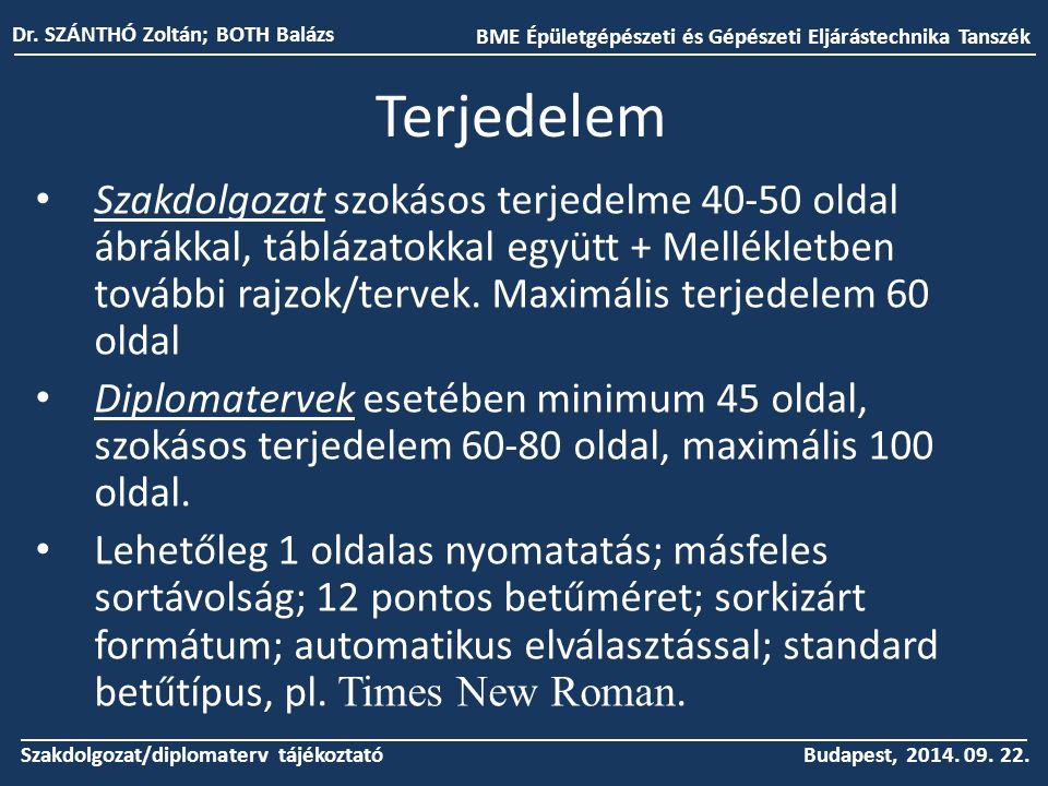 BME Épületgépészeti és Gépészeti Eljárástechnika Tanszék Dr. SZÁNTHÓ Zoltán; BOTH Balázs Budapest, 2014. 09. 22. Szakdolgozat/diplomaterv tájékoztató