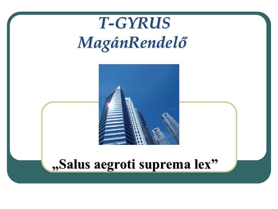 "T-GYRUS MagánRendelő T-GYRUS MagánRendelő ""Salus aegroti suprema lex"