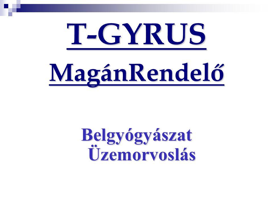 T-GYRUS MagánRendelő Belgyógyászat Üzemorvoslás