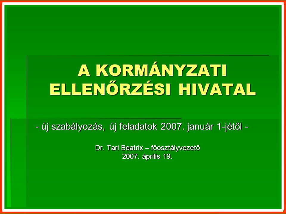 A KORMÁNYZATI ELLENŐRZÉSI HIVATAL - új szabályozás, új feladatok 2007.