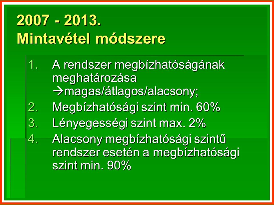 2007 - 2013.
