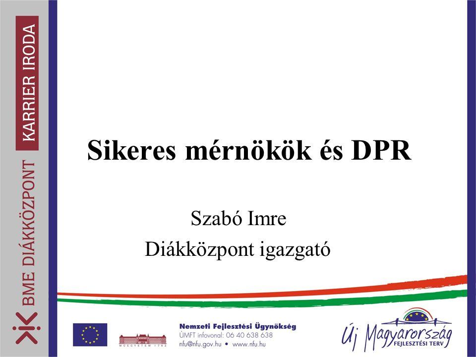 Sikeres mérnökök és DPR Szabó Imre Diákközpont igazgató