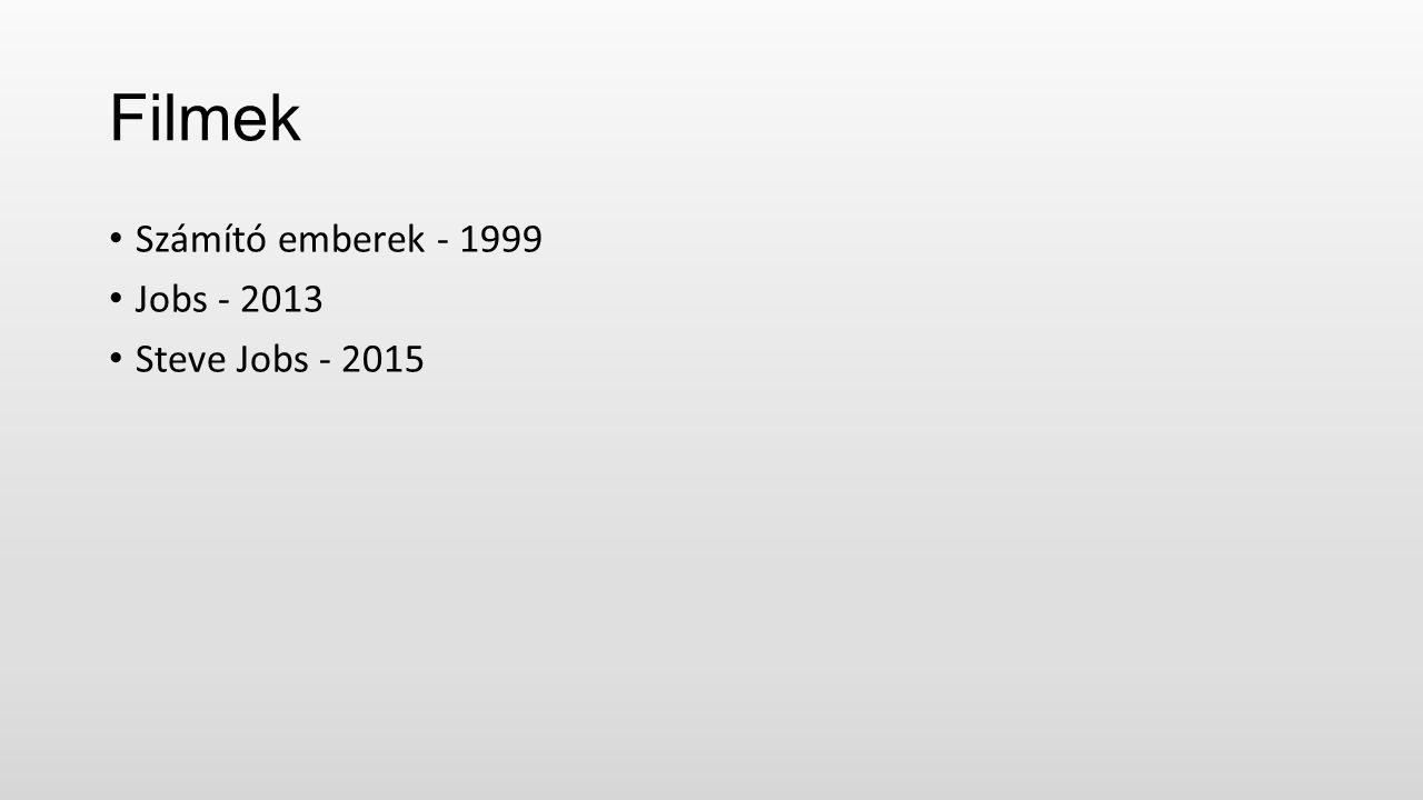Filmek Számító emberek - 1999 Jobs - 2013 Steve Jobs - 2015