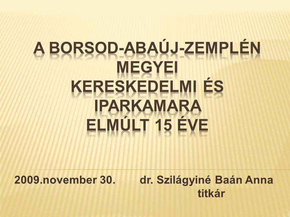 2009.november 30. dr. Szilágyiné Baán Anna titkár