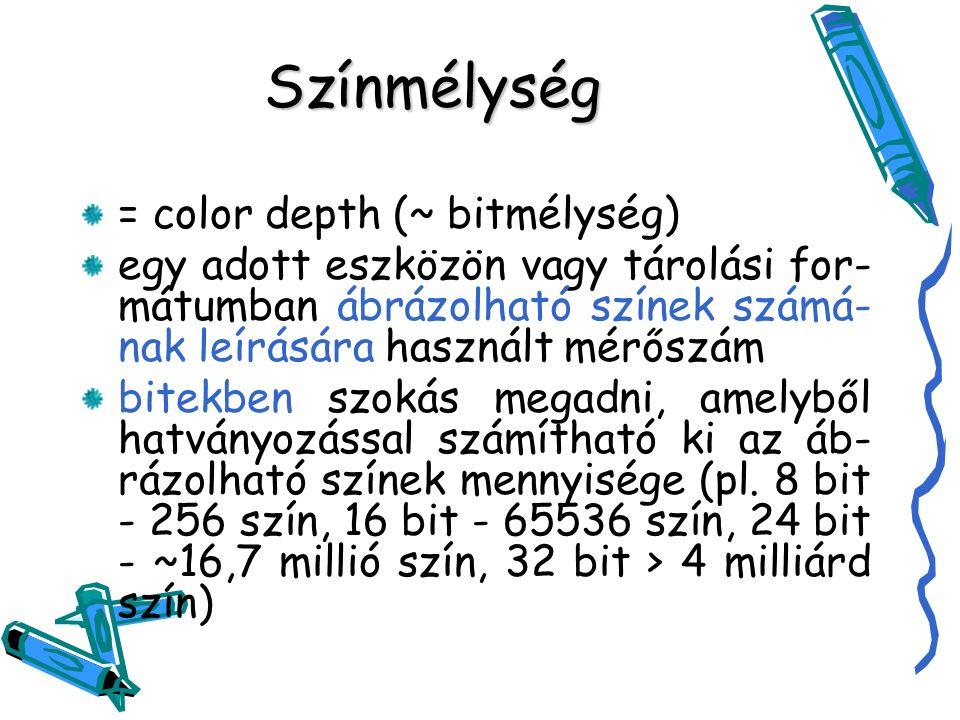 Színmélység = color depth (~ bitmélység) egy adott eszközön vagy tárolási for- mátumban ábrázolható színek számá- nak leírására használt mérőszám bitekben szokás megadni, amelyből hatványozással számítható ki az áb- rázolható színek mennyisége (pl.