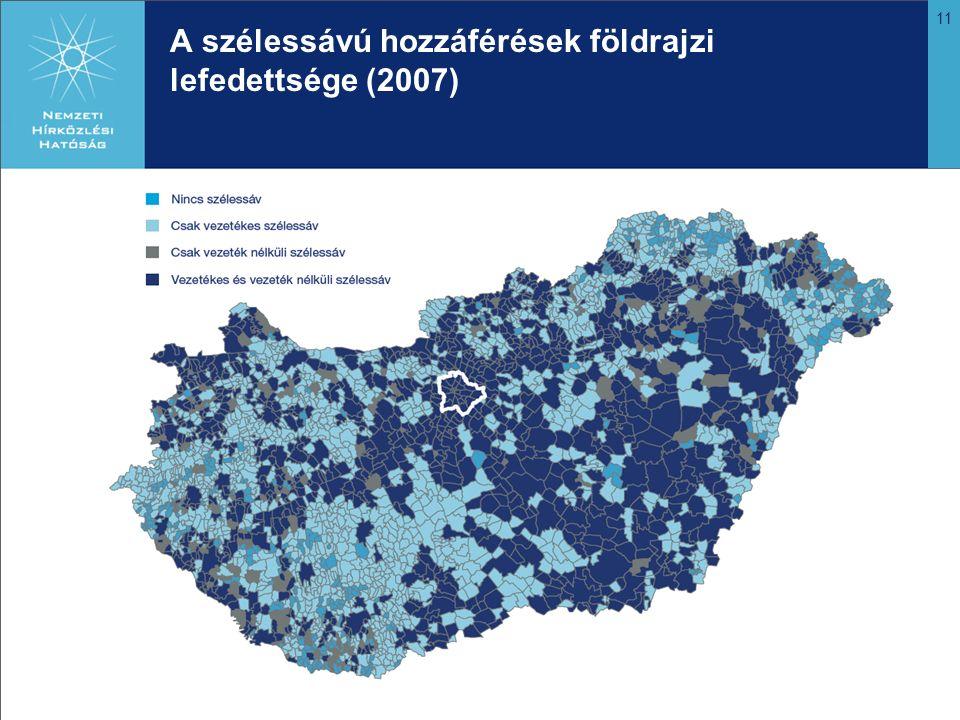 11 A szélessávú hozzáférések földrajzi lefedettsége (2007)