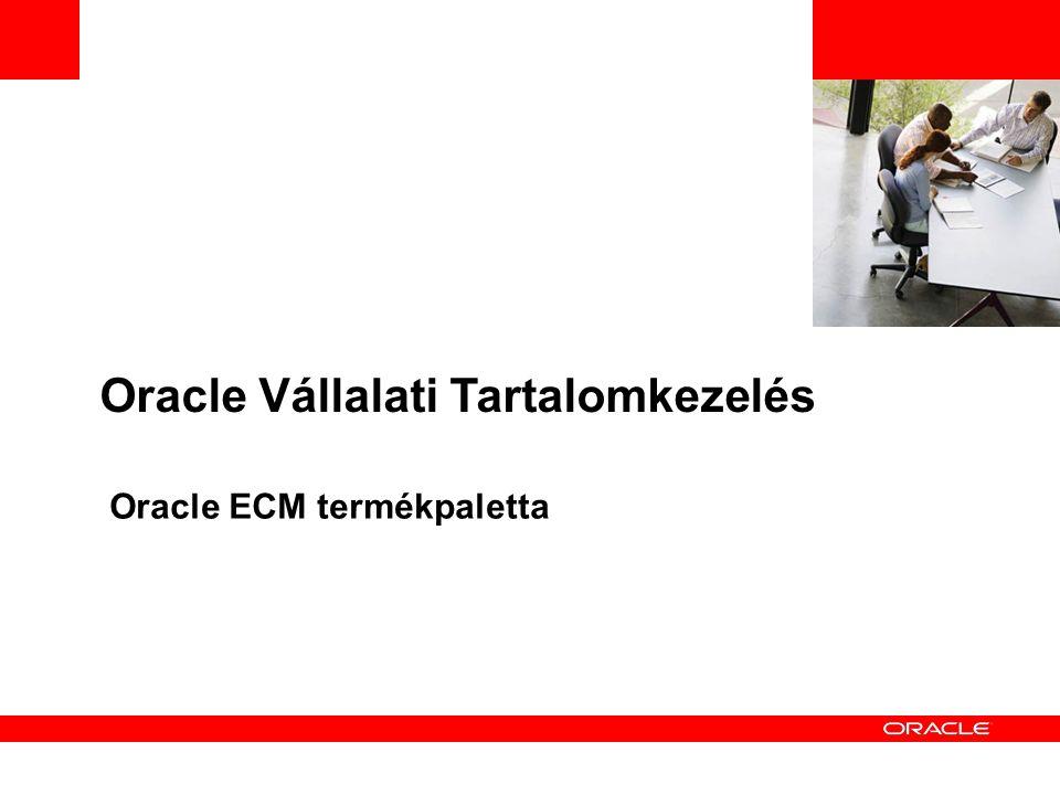 Oracle Vállalati Tartalomkezelés Oracle ECM termékpaletta