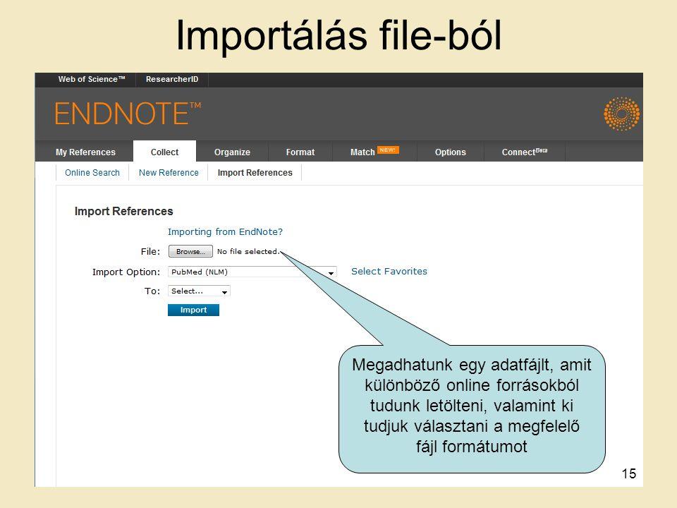 Importálás file-ból Megadhatunk egy adatfájlt, amit különböző online forrásokból tudunk letölteni, valamint ki tudjuk választani a megfelelő fájl formátumot 15