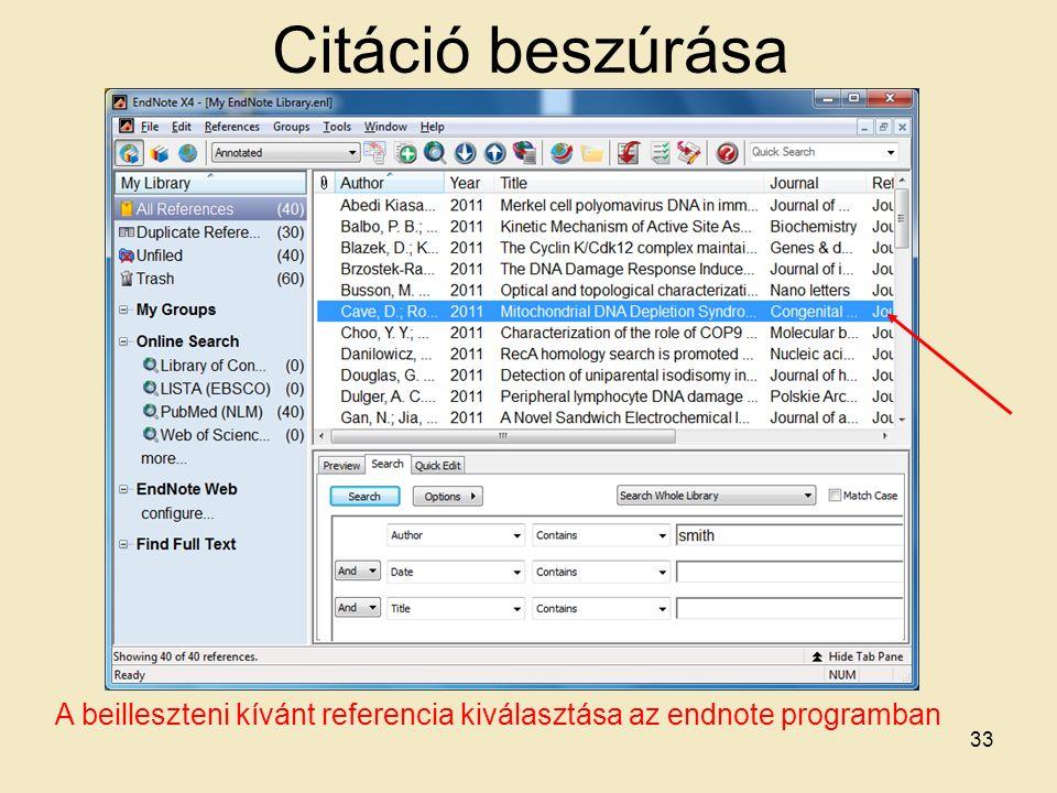 Citáció beszúrása A beilleszteni kívánt referencia kiválasztása az endnote programban 33