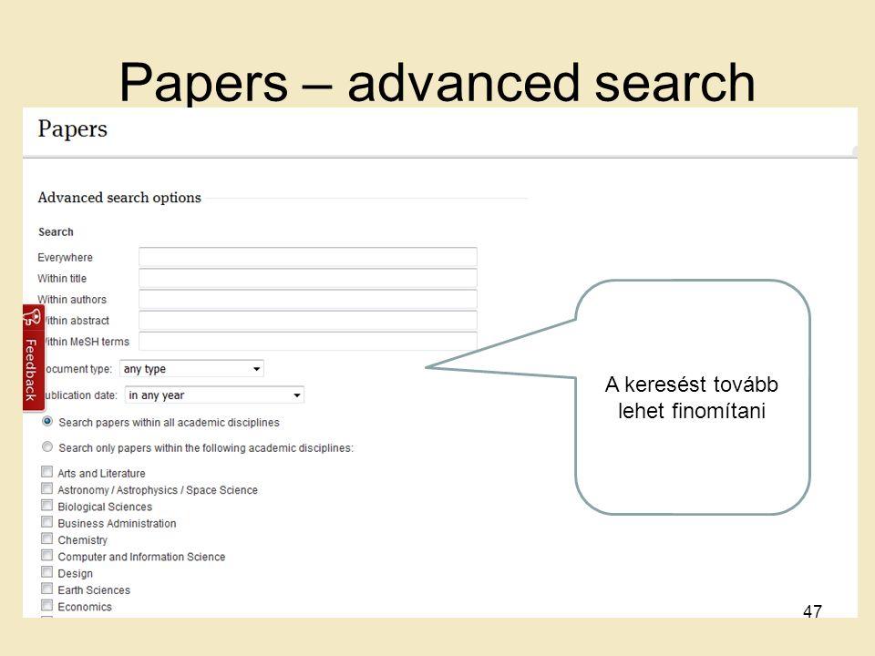Papers – advanced search A keresést tovább lehet finomítani 47