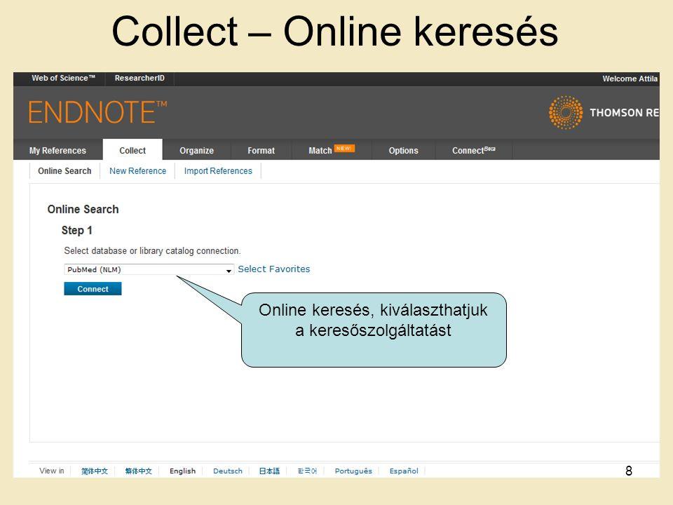 Collect – Online keresés Online keresés, kiválaszthatjuk a keresőszolgáltatást 8