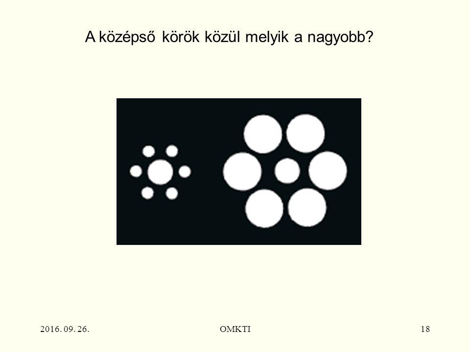 2016. 09. 26.OMKTI18 A középső körök közül melyik a nagyobb