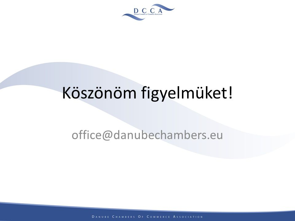 Köszönöm figyelmüket! office@danubechambers.eu