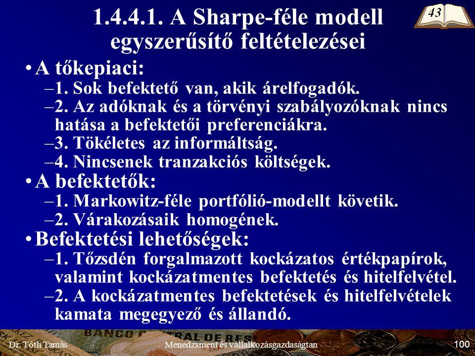 Dr. Tóth Tamás 100 Menedzsment és vállalkozásgazdaságtan A tőkepiaci: –1.