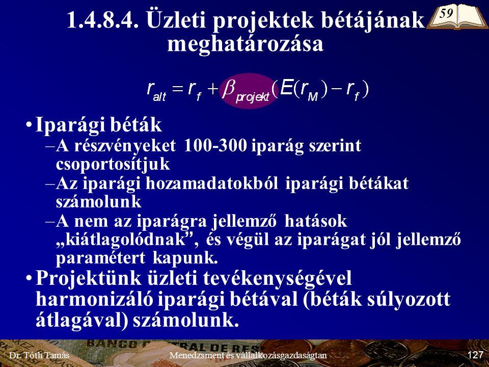 Dr.Tóth Tamás 127 Menedzsment és vállalkozásgazdaságtan 1.4.8.4.