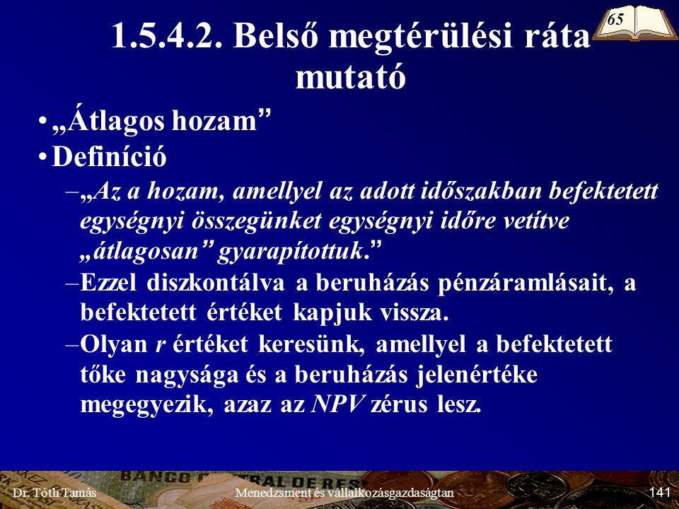 Dr. Tóth Tamás 141 Menedzsment és vállalkozásgazdaságtan 1.5.4.2.