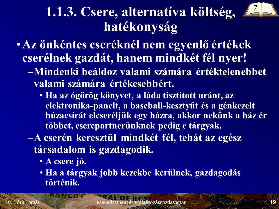 Dr. Tóth Tamás 19 Menedzsment és vállalkozásgazdaságtan 1.1.3.
