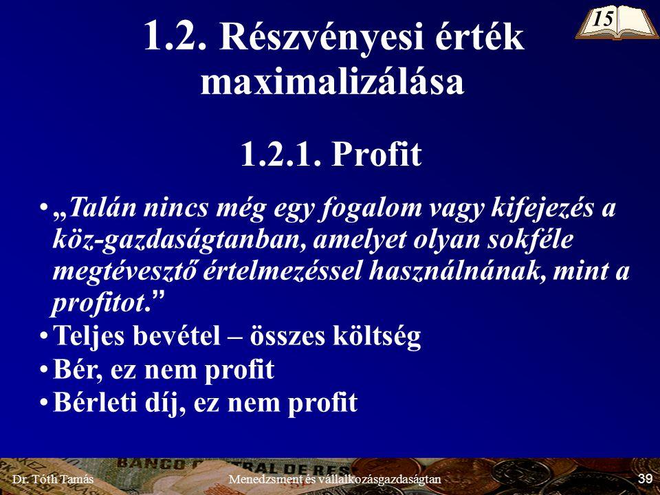 Dr. Tóth Tamás 39 Menedzsment és vállalkozásgazdaságtan 1.2.