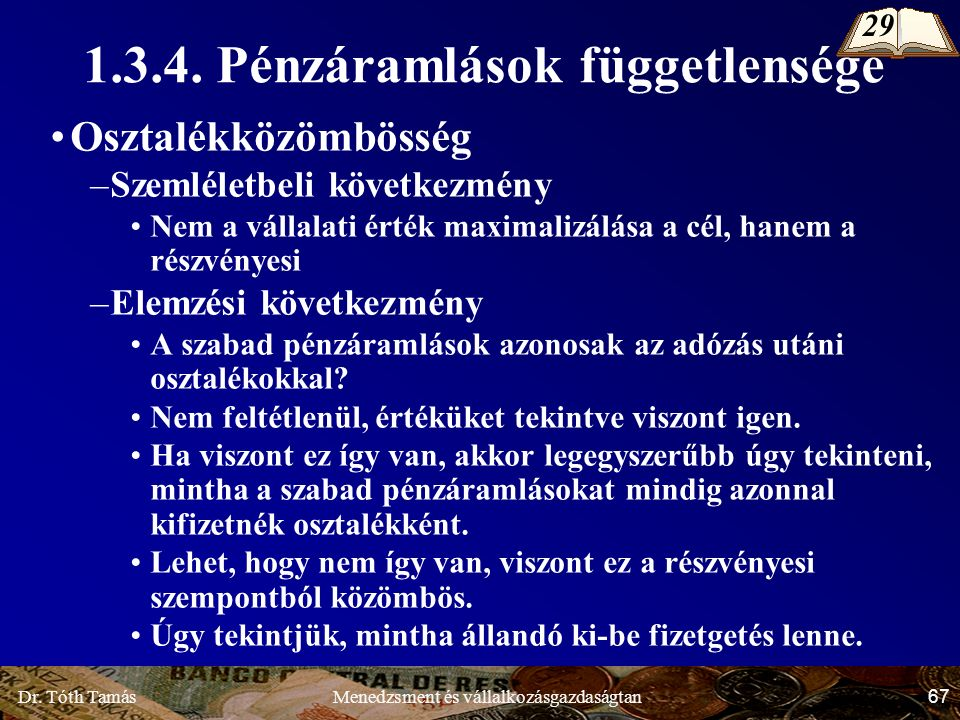 Dr.Tóth Tamás 67 Menedzsment és vállalkozásgazdaságtan 1.3.4.
