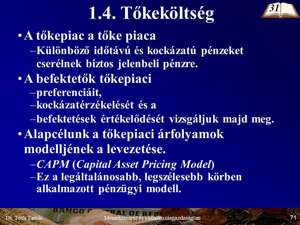 Dr. Tóth Tamás 71 Menedzsment és vállalkozásgazdaságtan 1.4.