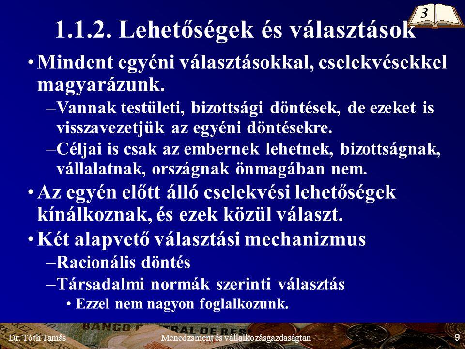 Dr. Tóth Tamás 9 Menedzsment és vállalkozásgazdaságtan 1.1.2.