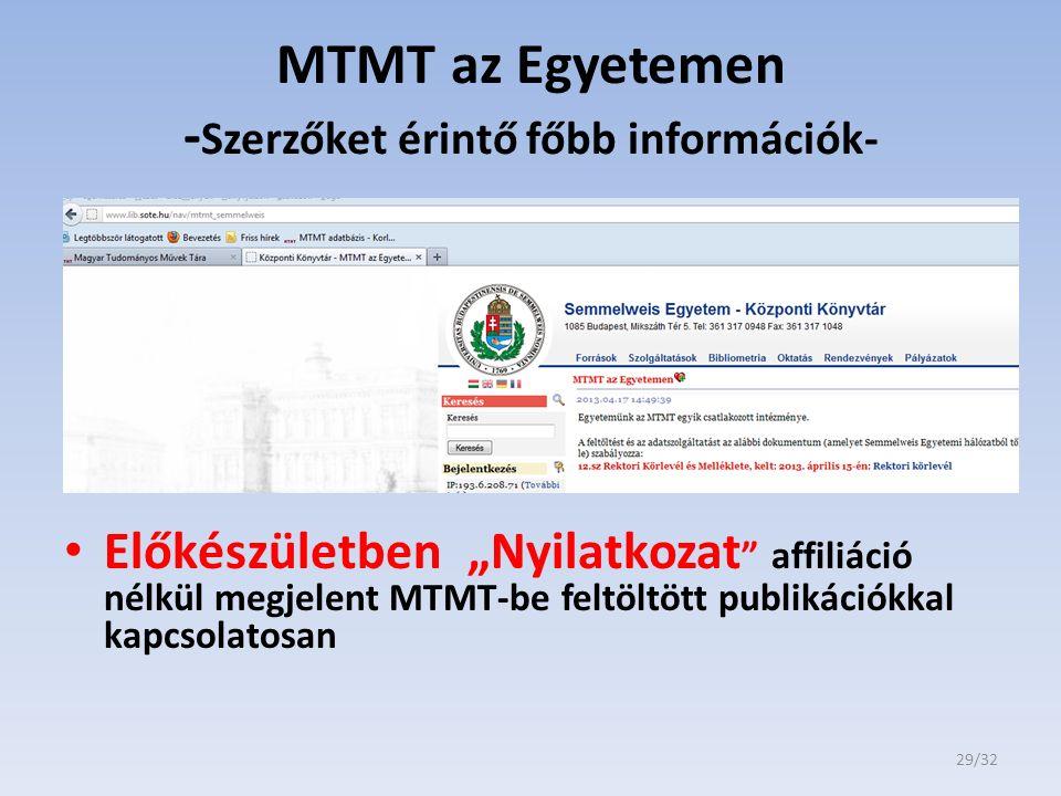 """MTMT az Egyetemen - Szerzőket érintő főbb információk- Előkészületben """"Nyilatkozat """" affiliáció nélkül megjelent MTMT-be feltöltött publikációkkal kap"""