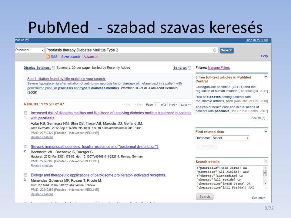 Sign in to My NCBI használatnál Save Search funkció (értesít, ha új rekord érkezik) Manage Filters Színkiemelés - highlighting Send to Bibliográfia készítés 9/32