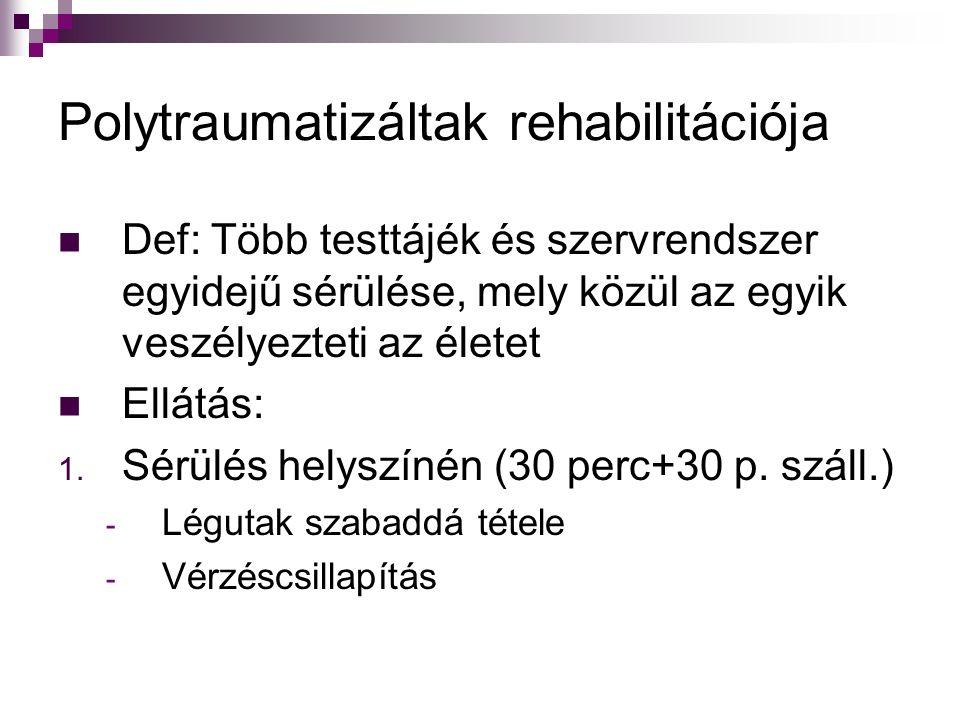 Traumatológiai osztályon 2.Arteficiális eszközök minél hamarabbi eltávolítása 3.