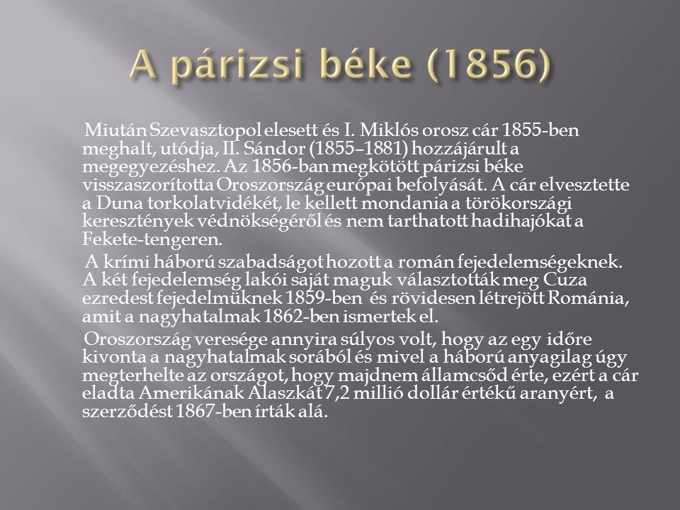 Miután Szevasztopol elesett és I. Miklós orosz cár 1855-ben meghalt, utódja, II.