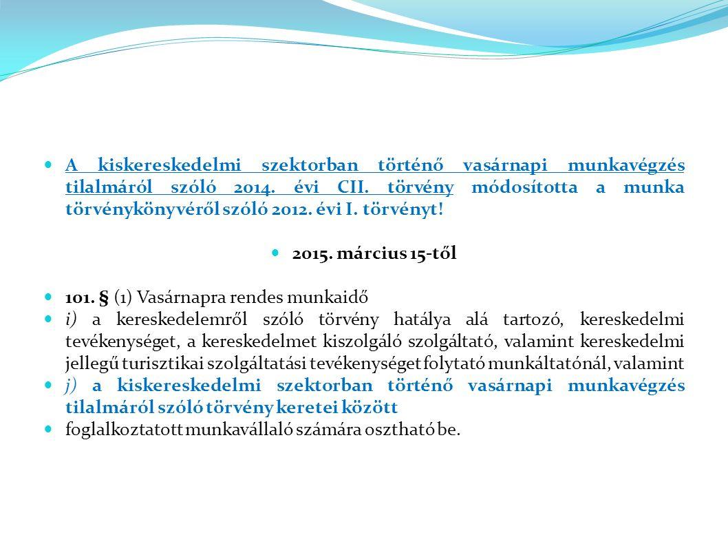 A kiskereskedelmi szektorban történő vasárnapi munkavégzés tilalmáról szóló 2014.