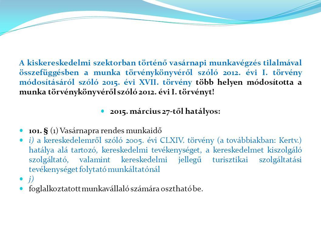 A kiskereskedelmi szektorban történő vasárnapi munkavégzés tilalmával összefüggésben a munka törvénykönyvéről szóló 2012. évi I. törvény módosításáról