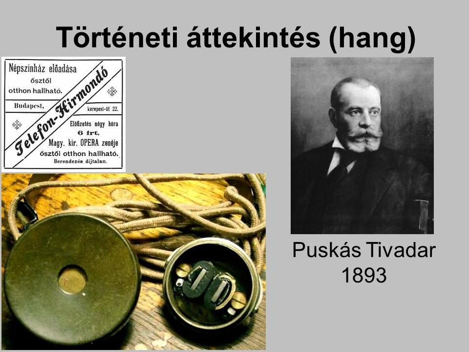 Történeti áttekintés (hang) Puskás Tivadar 1893